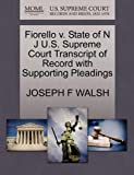 Fiorello V. State of N J U. S. Supreme Court Transcript of Record with Supporting Pleadings, Joseph F. Walsh, 1270463802