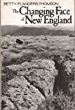 The Changing Face of New England, Betty F. Thomson, 0395257255