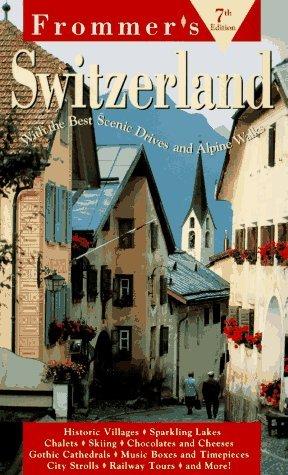Switzerland and Liechtenstein (Frommer's Comprehensive Travel Guides) by George McDonald (1995-09-18)