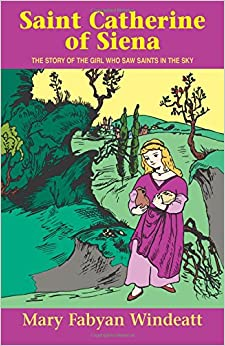 !READ! Saint Catherine Of Siena: The Story Of The Girl Who Saw Saints In The Sky (Stories Of The Saints For Young People Ages 10 To 100). using while vuelos purpose Telefono hours pugil Royal
