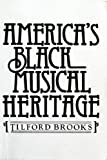 America's Black Musical Heritage, Brooks, Tilford, 0130243078