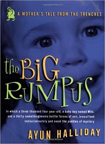 The Big Rumpus: A Mother's Tale from the Trenches (Live
