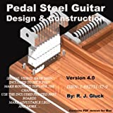 (US) Pedal Steel Guitar - Design & Construction v4.0 by R. J. Gluck (2013-05-17)