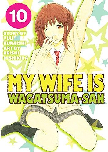 My Wife is Wagatsuma-san Vol. 10