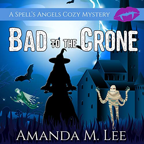Pdf Thriller Bad to the Crone: A Spell's Angels Cozy Mystery, Book 1