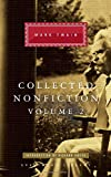 Collected Nonfiction, Volume 2: Selections from the Memoirs and Travel Writings (Everyman's Library (Cloth))