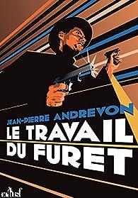 Les Chroniques de Centrum, tome 1 : Le Travail du furet (et 7 nouvelles) par Jean-Pierre Andrevon