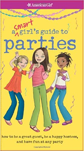 589e4c0ec7a3 A Smart Girl's Guide to Parties (Smart Girl's Guides): Apryl ...