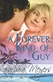 A Forever Kind of Guy, Barbara Meyers, 1609287843