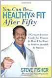 Healthy and Fit after Fifty, Steve Fisher, 1434323900