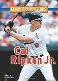 Cal Ripken Jr. (Sports Heroes and Legends)