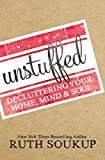 Buy Unstuffed: Decluttering Your Home, Mind, and Soul