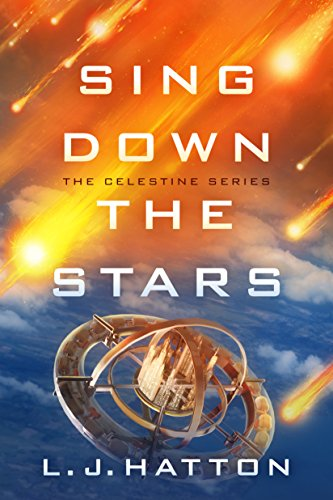 Sing Down the Stars (The Celestine Series Book 1) by [Hatton, L.J.]