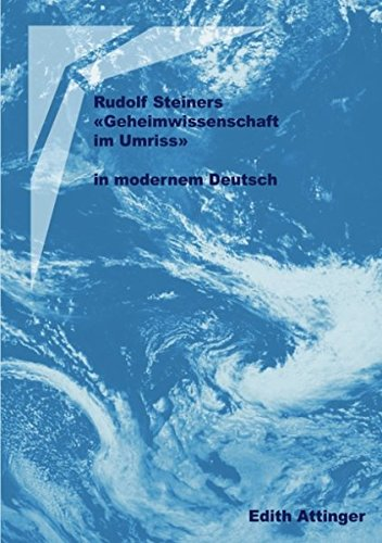 Rudolf Steiners Geheimwissenschaften im Umriss