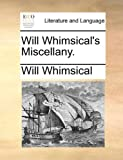 Will Whimsical's Miscellany, Will Whimsical, 1140890824