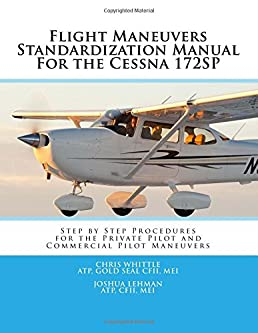 flight maneuvers standardization manual for the cessna 172sp step rh amazon com Cessna 172 Aircraft Manuals Cessna 172 Performance Charts Fuel