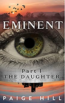 Eminent (Part I): The Daughter by [Hill, Paige]