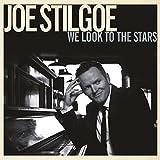 We Look To The Stars by Joe Stilgoe (2015-03-10)