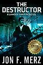 The Destructor: A Lawson Vampire Novel: A Supernatural Espionage Urban Fantasy Series