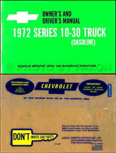 1972 CHEVROLET TRUCK & PICKUP FACTORY OWNERS INSTRUCTION & OPERATING MANUAL & PROTECTIVE ENVELOPE Series 10-30 C, K, P model trucks 2x4 4x4, ½-, ¾-, or 1-ton, Suburban, pickup, Blazer, P-Chassis, Stepvan, and forward control (1972 Wiper)