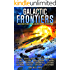 Galactic Frontiers: A Collection of Space Opera and Military Science Fiction Stories