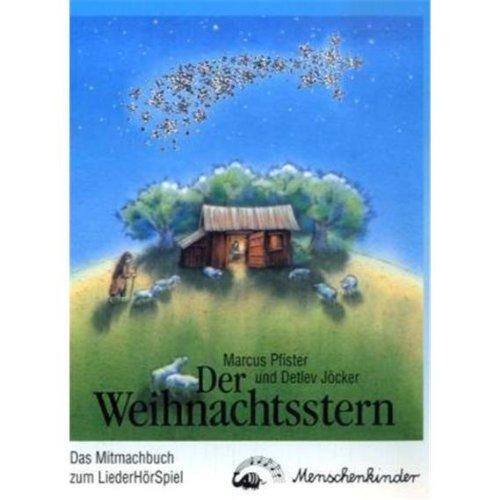 Der Weihnachtsstern - ein Liederhörspiel. Das Mitmachbuch