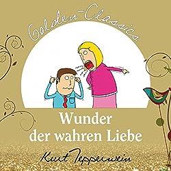 Wunder der wahren Liebe (Golden Classics)