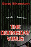 The Doomsday Virus, Barry Silverstein, 0595268838