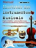 img - for Manual Ilustrado dos Instrumentos Musicais (Em Portuguese do Brasil) book / textbook / text book