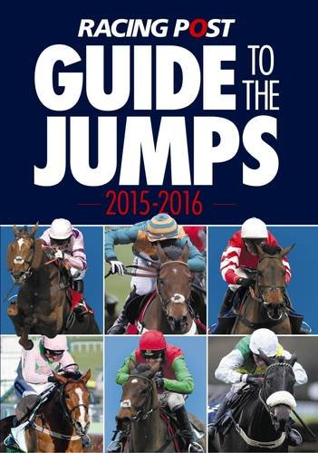 Read Online Racing Post Guide to the Jumps 2015-2016 ebook