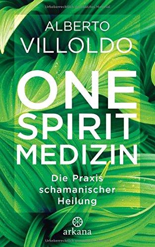 one-spirit-medizin-die-praxis-schamanischer-heilung