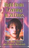 Right Brain Learning in 30 Days, Keith Harary and Pamela Weintraub, 0312064527
