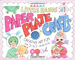 Little Hands Paper Plate Crafts Creative Art Fun For 3 To 7