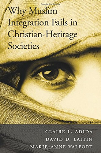 Why Muslim Integration Fails in Christian-Heritage Societies cover