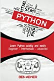 Python: The ultimate beginners guide that intermediate and advanced users can also find use in!