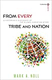 img - for From Every Tribe and Nation: A Historian's Discovery of the Global Christian Story (Turning South: Christian Scholars in an Age of World Christianity) book / textbook / text book