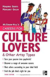 Careers for Culture Lovers & Other Artsy Types, 3rd ed. (McGraw-Hill Careers for You)