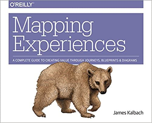 Mapping experiences a complete guide to creating value through mapping experiences a complete guide to creating value through journeys blueprints and diagrams 1st edition kindle edition malvernweather Images