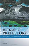 The Death of Prehistory, , 0199684596