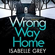 Wrong Way Home | Isabelle Grey