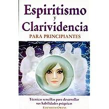 Espiritismo y clarividencia para principiantes/ Spiritualism and Clairvoyance for Beginners