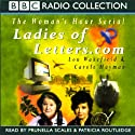 Ladies of Letters.com Radio/TV Program by Carole Hayman, Lou Wakefield Narrated by Prunella Scales, Patricia Routledge