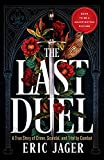 The Last Duel: A True Story of Crime, Scandal, and