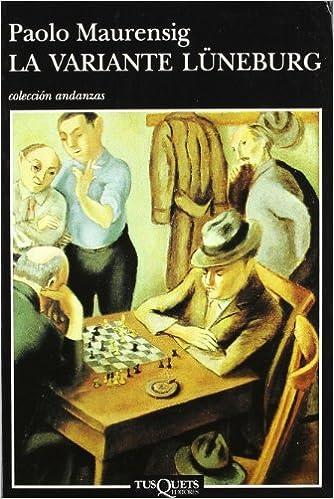 La variante Lüneburg (.): Amazon.es: Maurensig, Paolo: Libros