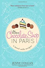 The Loveliest Chocolate Shop in Paris (A Novel with Recipes) Paperback
