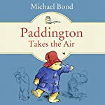 Paddington Takes the Air | Michael Bond