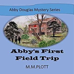 Abby's First Field Trip Audiobook