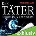 Der Täter Audiobook by John Katzenbach Narrated by Simon Jäger