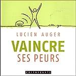 Vaincre ses peurs | Lucien Auger