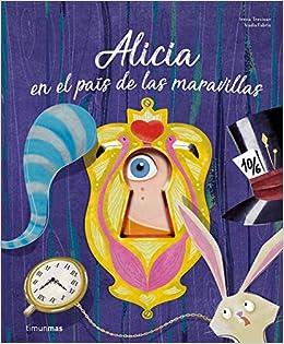 Alicia en el país de las maravillas: ¡Un libro con